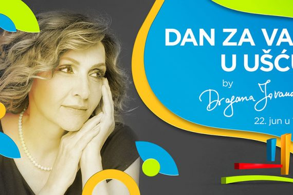 """""""DAN ZA VAS U UŠĆU"""" by Dragana Jovanović"""